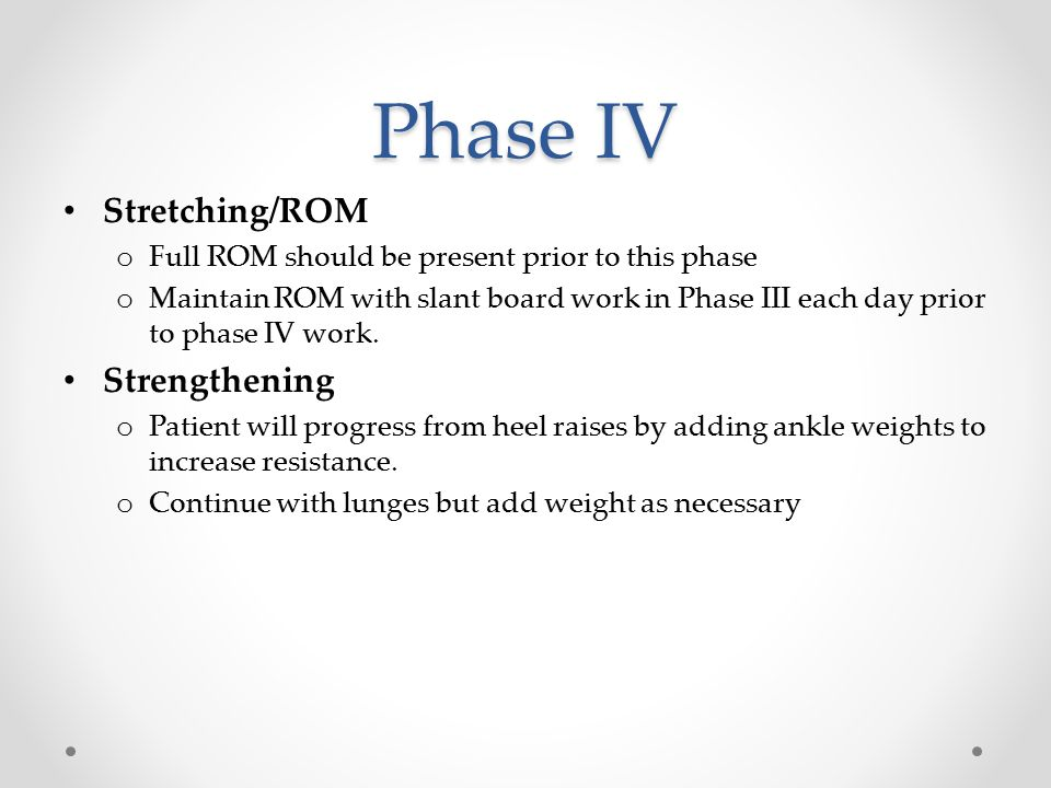 Phase IV Stretching/ROM Strengthening