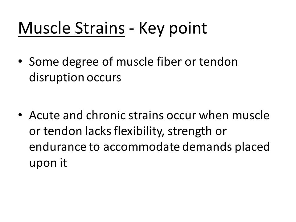 Muscle Strains - Key point