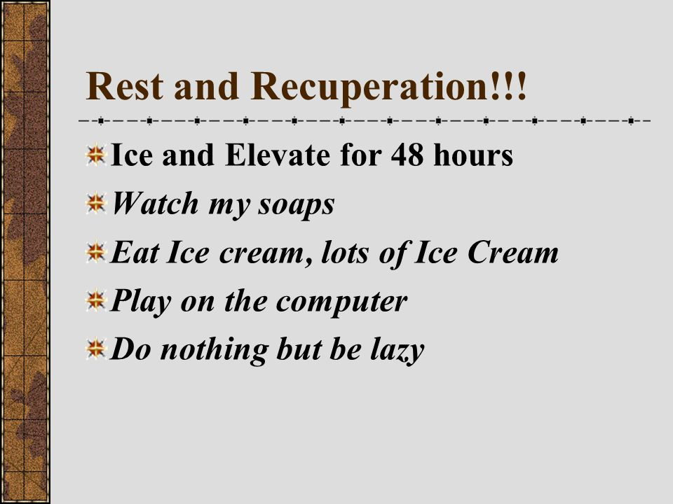 Rest and Recuperation!!! Ice and Elevate for 48 hours Watch my soaps