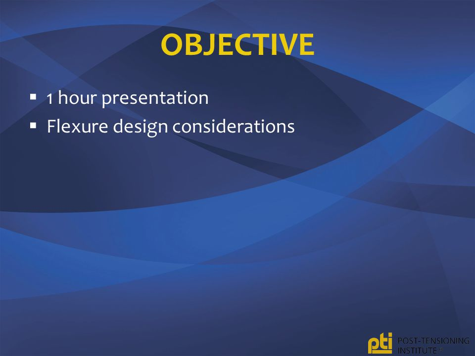 Objective 1 hour presentation Flexure design considerations