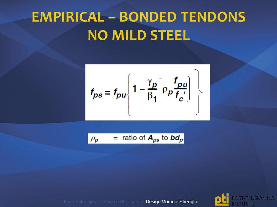 Empirical – bonded tendons no mild steel