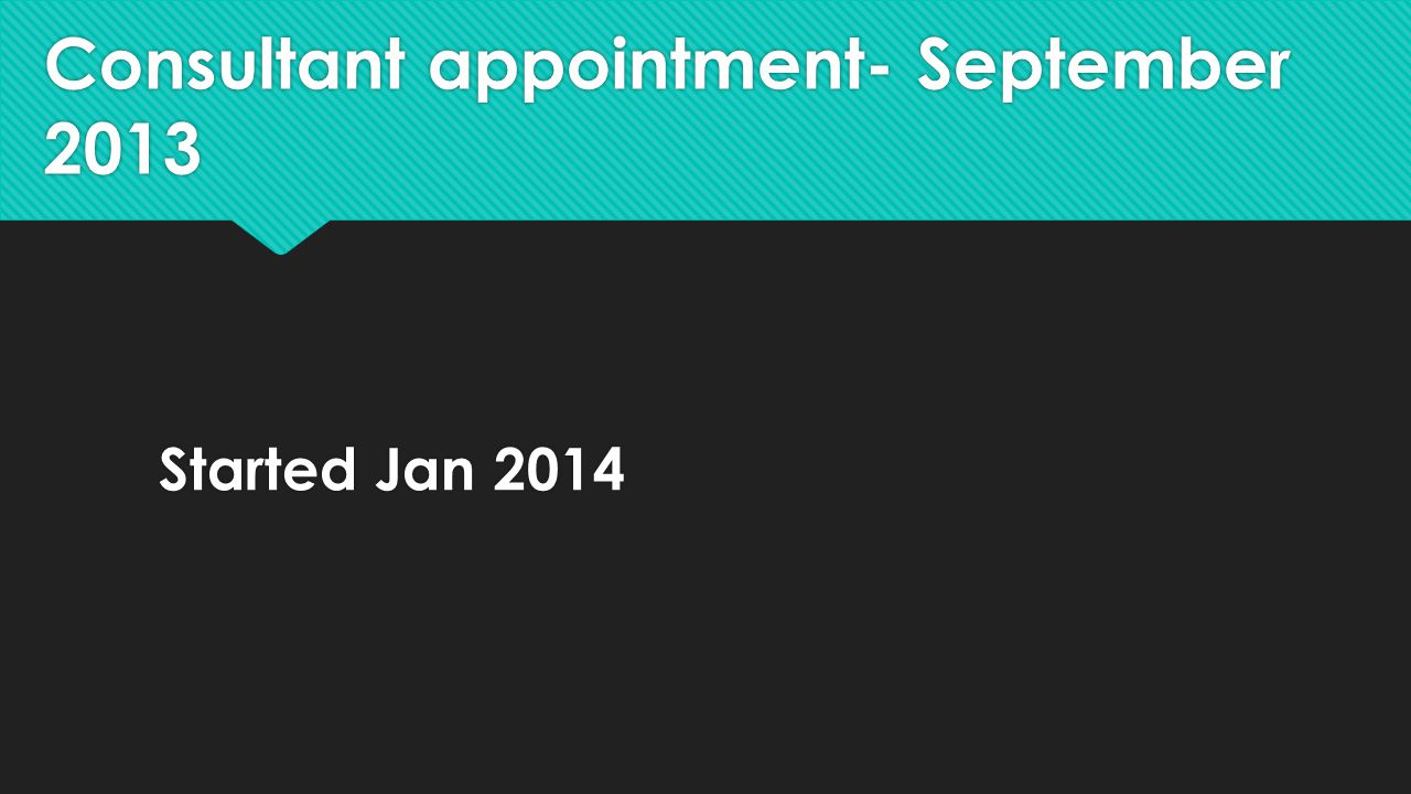 Consultant appointment- September 2013