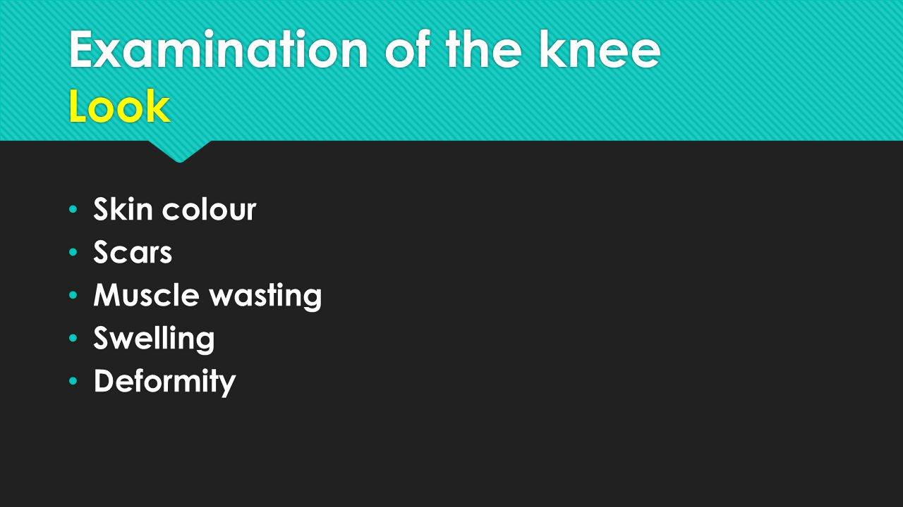 Examination of the knee Look