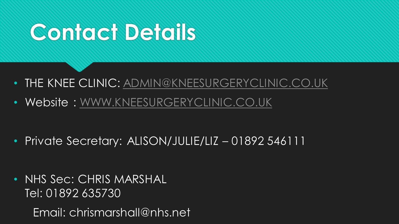 Contact Details THE KNEE CLINIC: ADMIN@KNEESURGERYCLINIC.CO.UK
