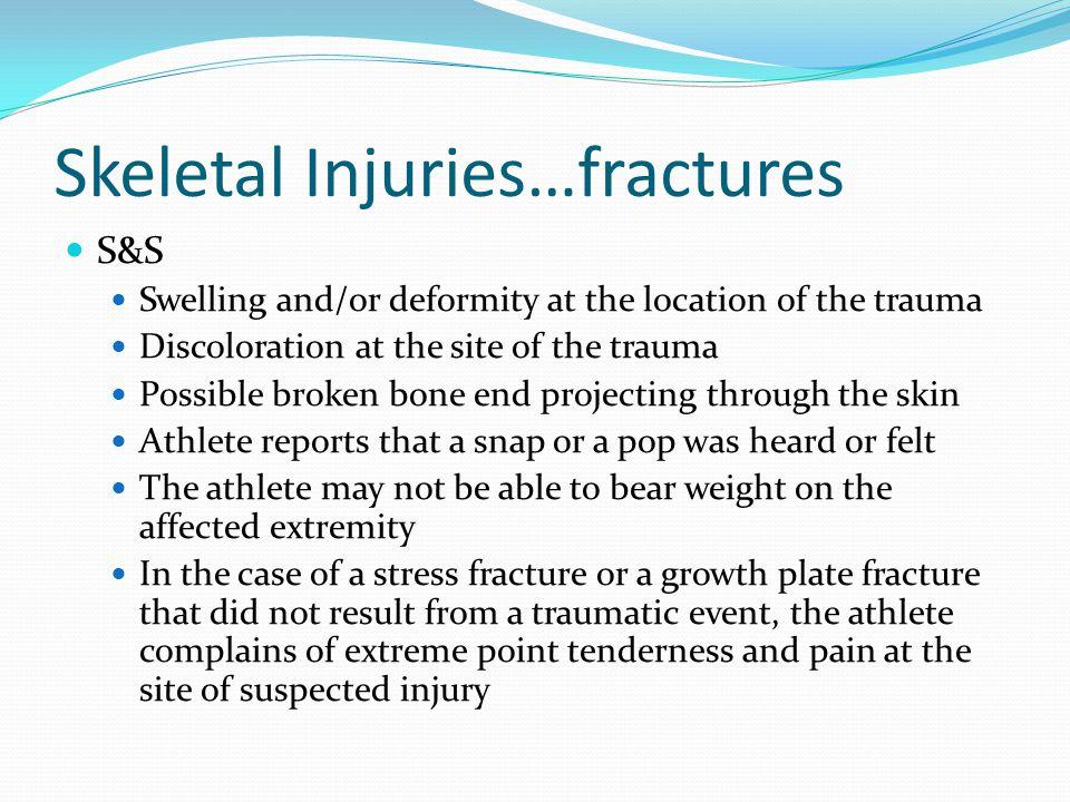 Skeletal Injuries…fractures