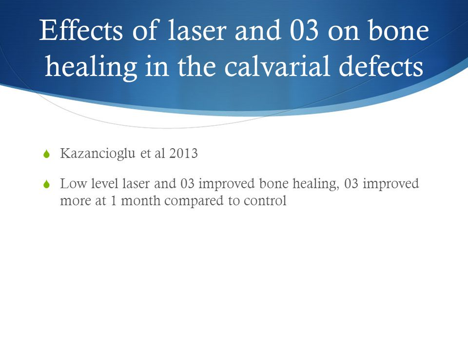 Effects of laser and 03 on bone healing in the calvarial defects