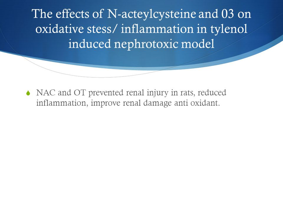 The effects of N-acteylcysteine and 03 on oxidative stess/ inflammation in tylenol induced nephrotoxic model