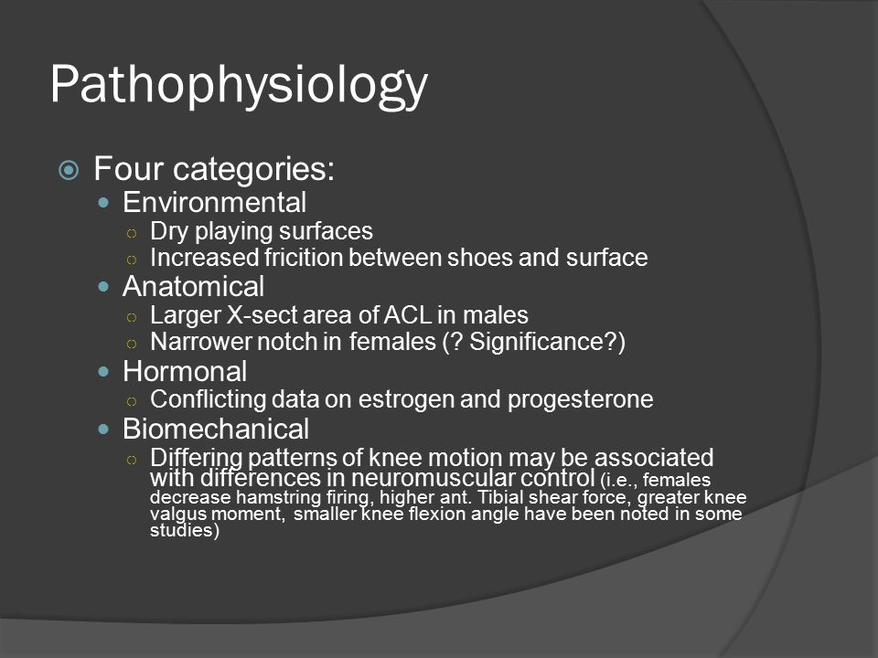Pathophysiology Four categories: Environmental Anatomical Hormonal