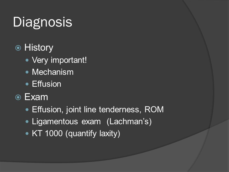 Diagnosis History Exam Very important! Mechanism Effusion