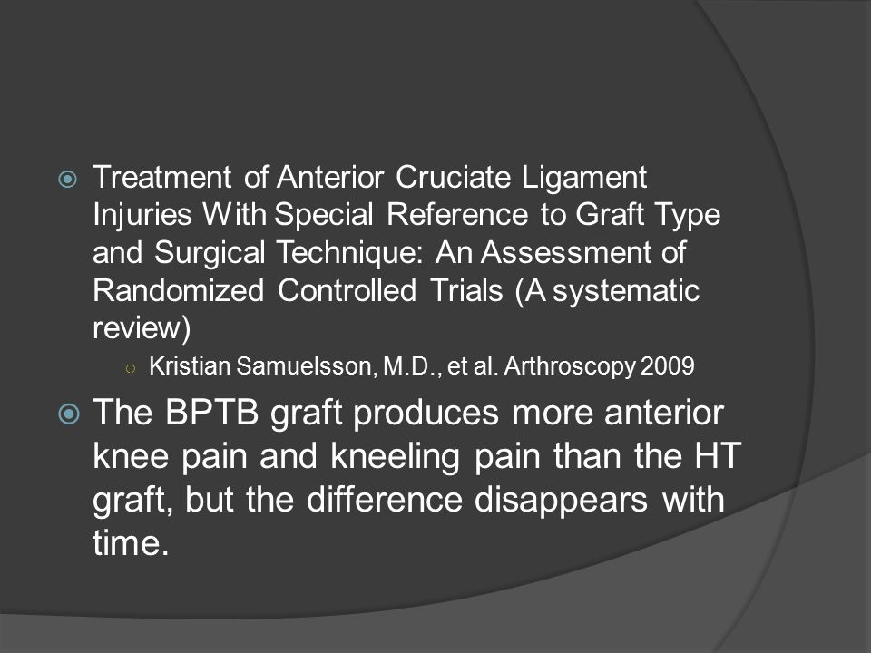 Treatment of Anterior Cruciate Ligament Injuries With Special Reference to Graft Type and Surgical Technique: An Assessment of Randomized Controlled Trials (A systematic review)