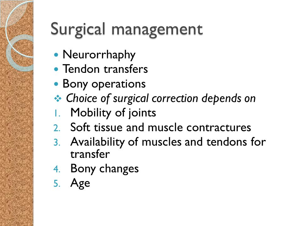 Surgical management Neurorrhaphy Tendon transfers Bony operations
