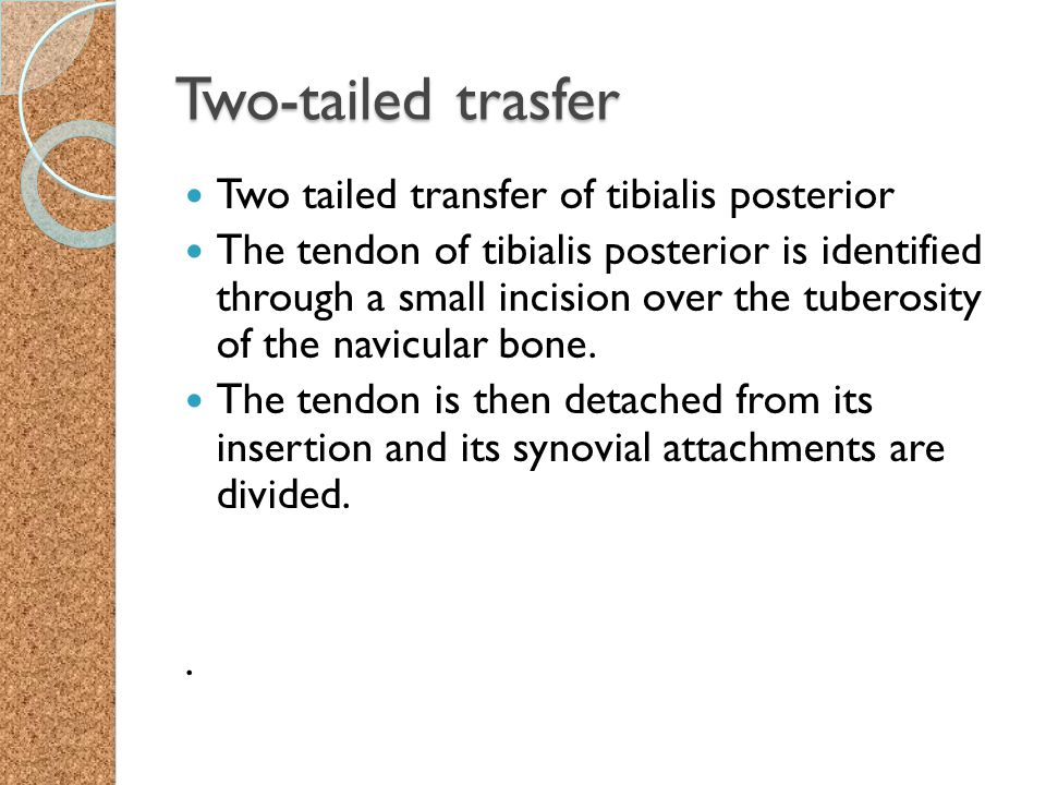 Two-tailed trasfer Two tailed transfer of tibialis posterior