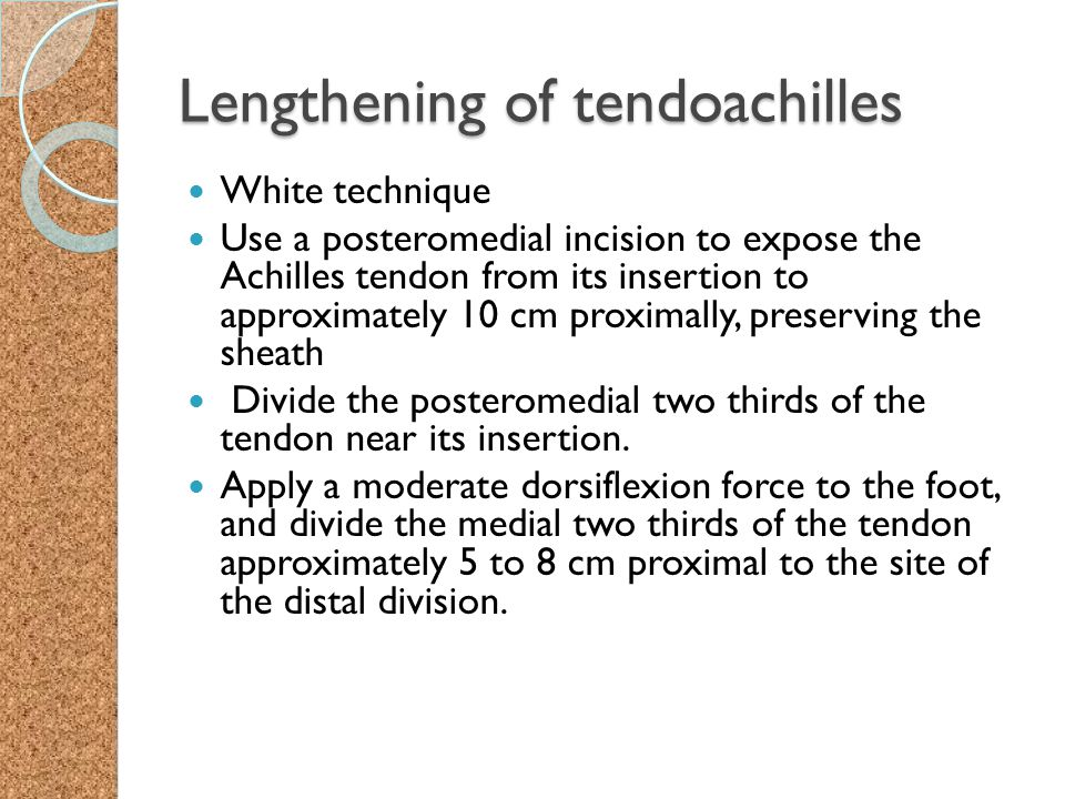 Lengthening of tendoachilles