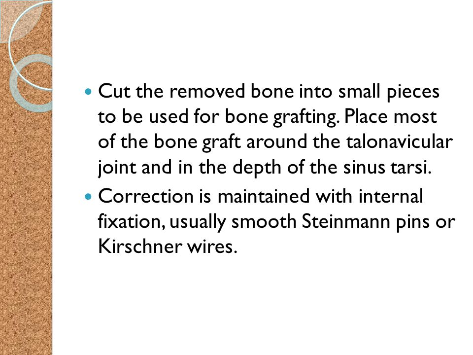 Cut the removed bone into small pieces to be used for bone grafting