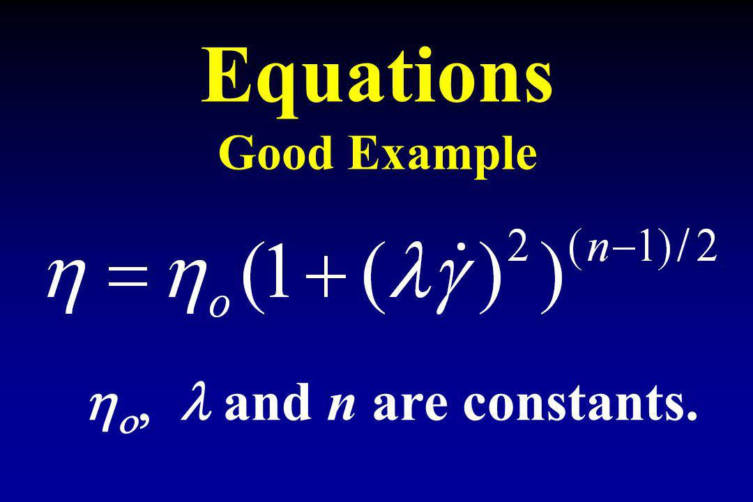 Equations Good Example ho, l and n are constants.