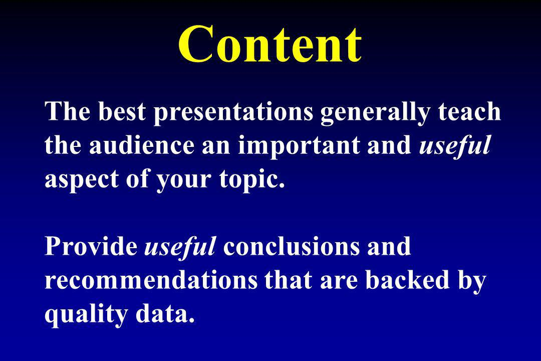 Content The best presentations generally teach