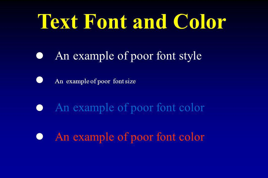 Text Font and Color An example of poor font style