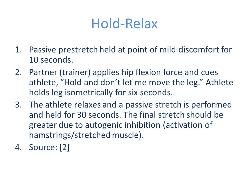 Hold-Relax Passive prestretch held at point of mild discomfort for 10 seconds.