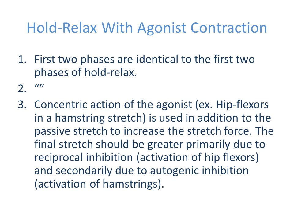 Hold-Relax With Agonist Contraction