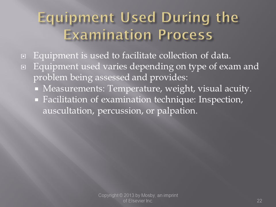 Equipment Used During the Examination Process