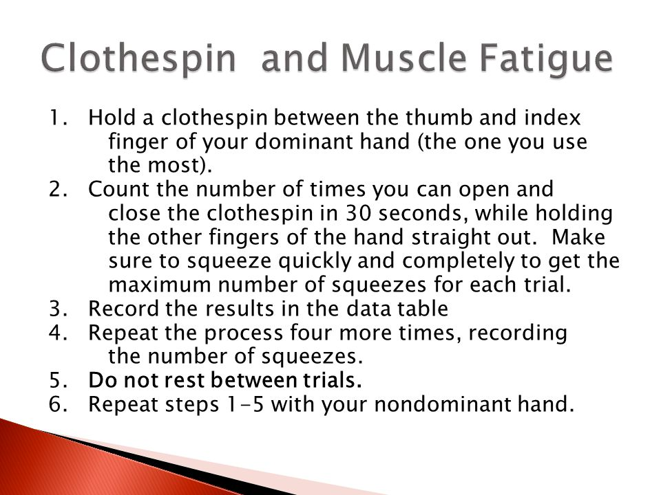 Clothespin and Muscle Fatigue