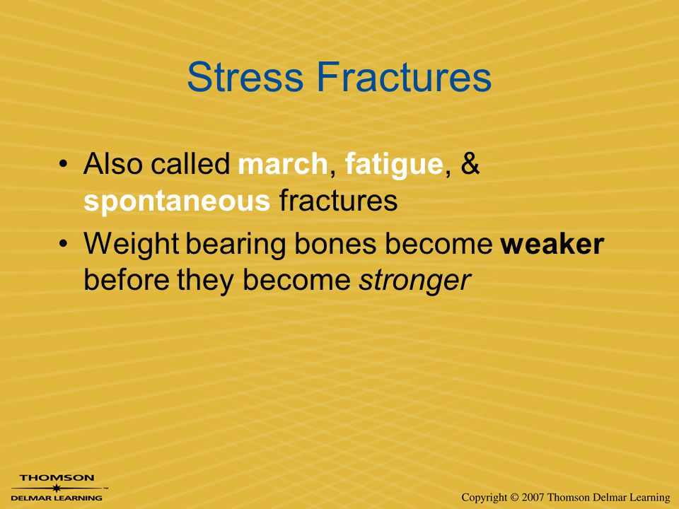 Stress Fractures Also called march, fatigue, & spontaneous fractures