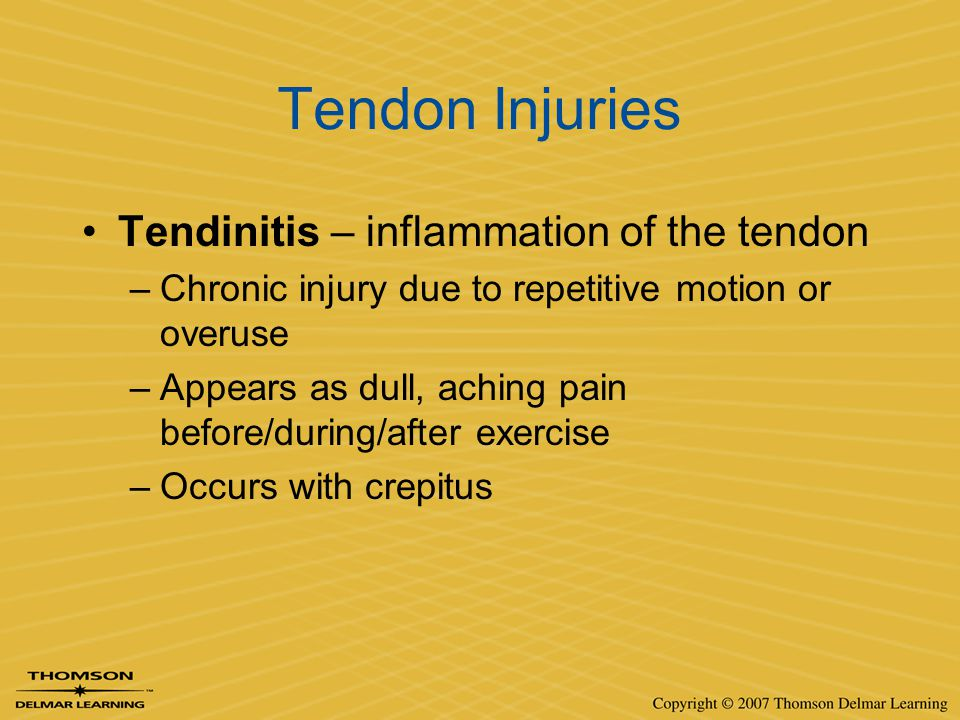 Tendon Injuries Tendinitis – inflammation of the tendon