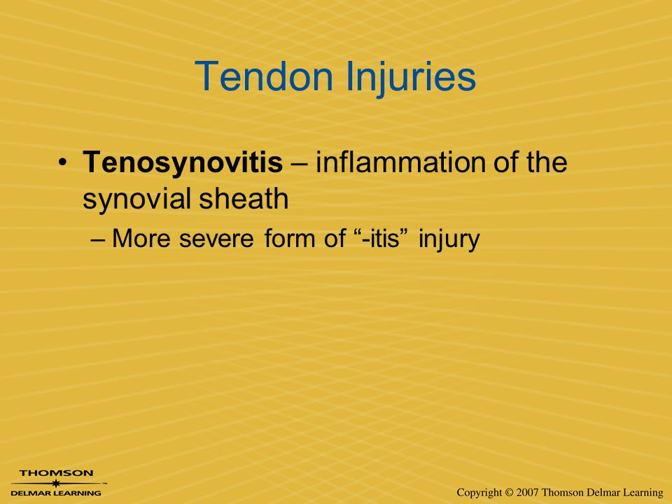 Tendon Injuries Tenosynovitis – inflammation of the synovial sheath