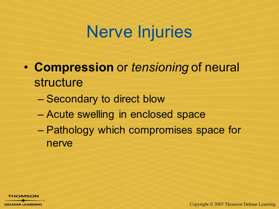 Nerve Injuries Compression or tensioning of neural structure