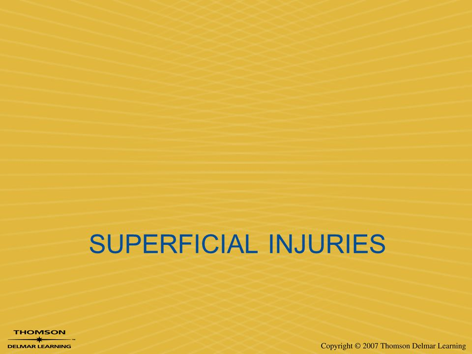 Superficial injuries