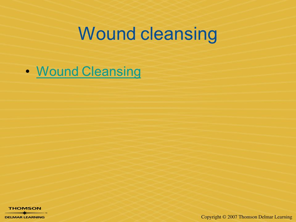 Wound cleansing Wound Cleansing