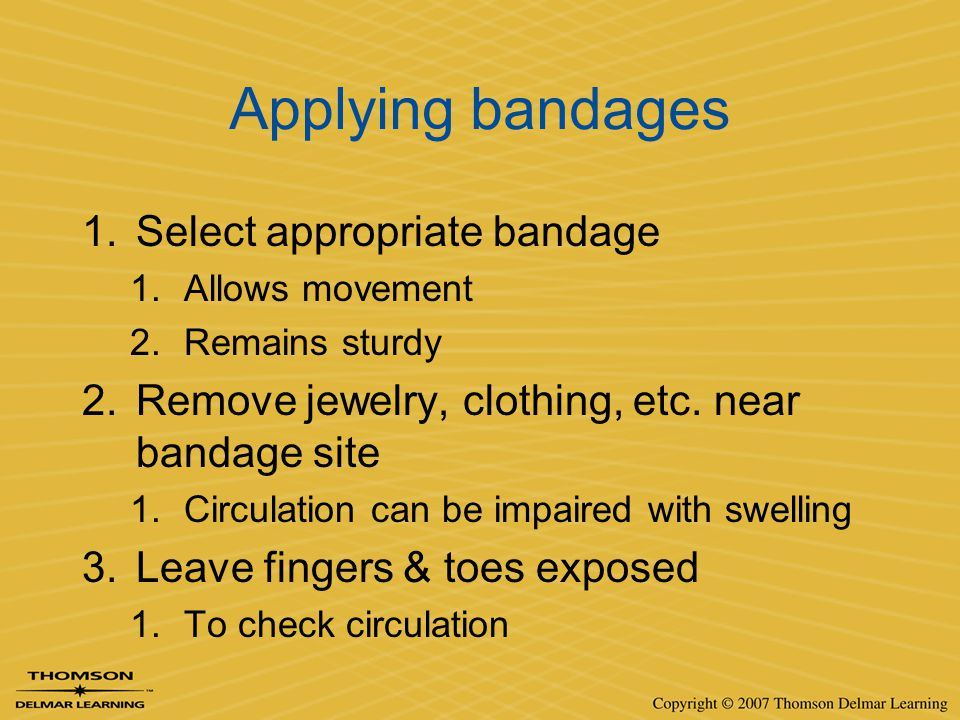 Applying bandages Select appropriate bandage