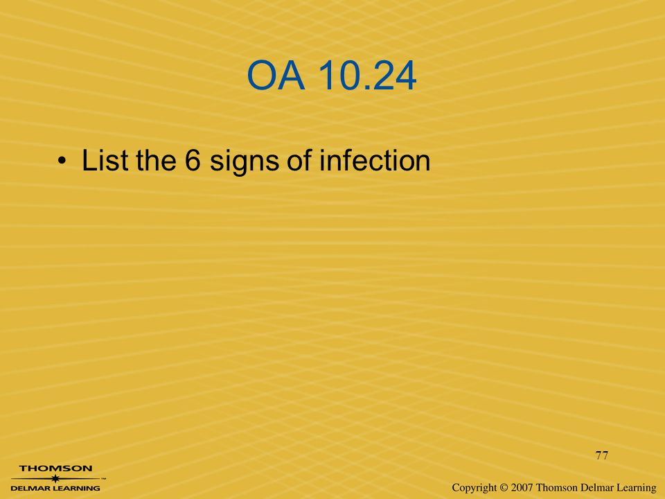 OA 10.24 List the 6 signs of infection