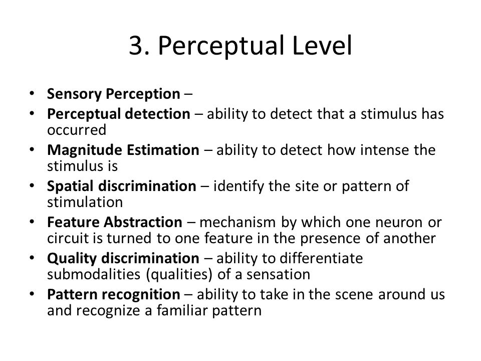 3. Perceptual Level Sensory Perception –