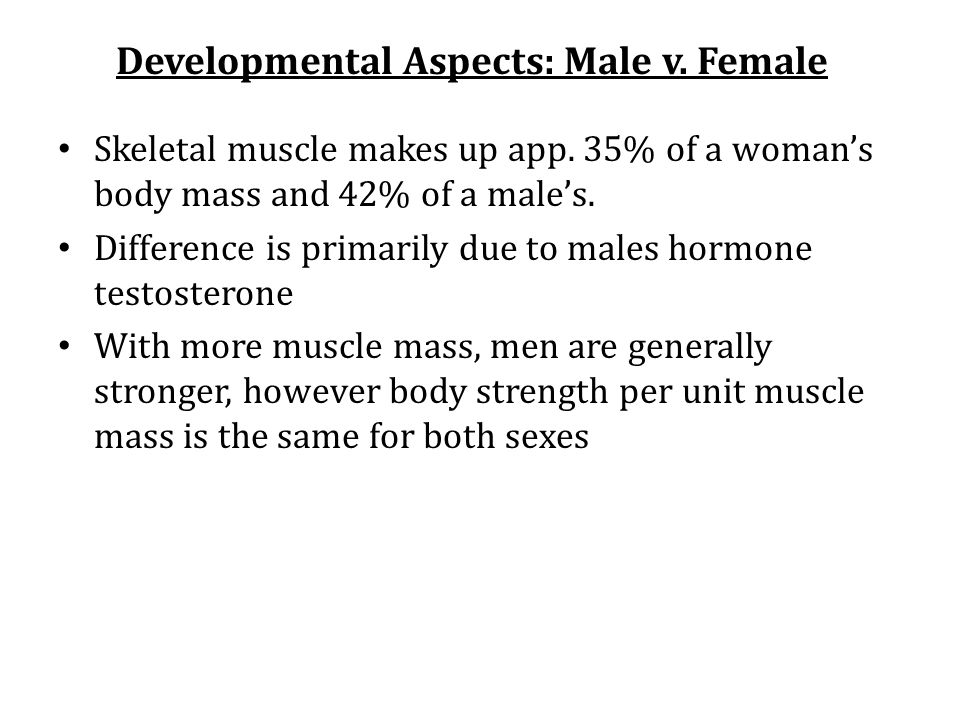 Developmental Aspects: Male v. Female