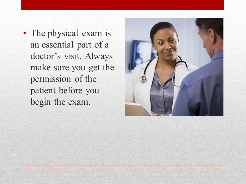 The physical exam is an essential part of a doctor's visit