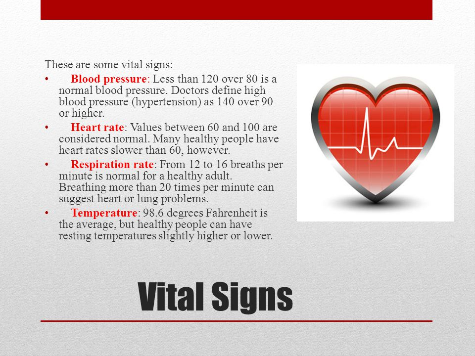 Vital Signs These are some vital signs: