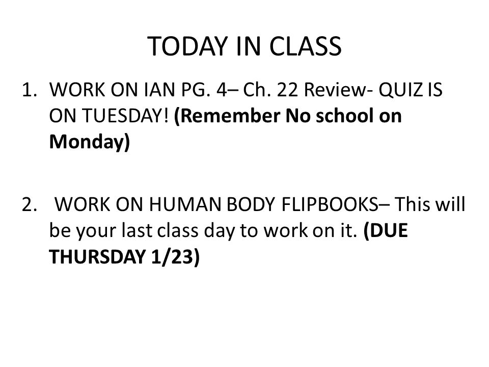 TODAY IN CLASS WORK ON IAN PG. 4– Ch. 22 Review- QUIZ IS ON TUESDAY! (Remember No school on Monday)