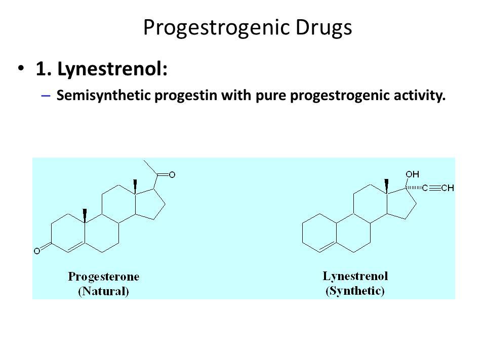 Progestrogenic Drugs 1. Lynestrenol: