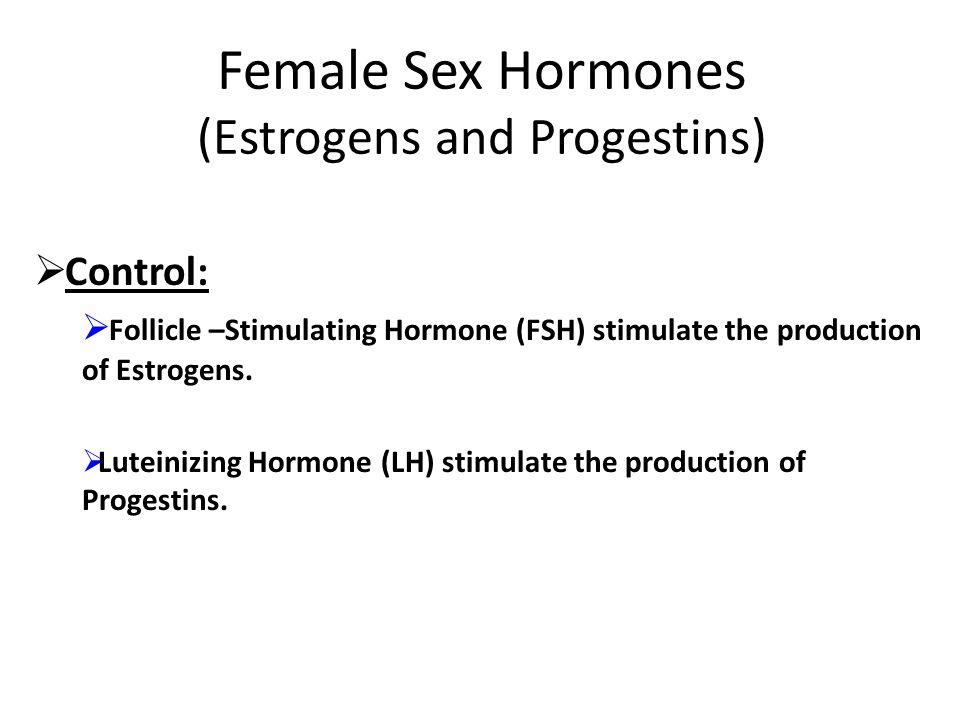 Female Sex Hormones (Estrogens and Progestins)