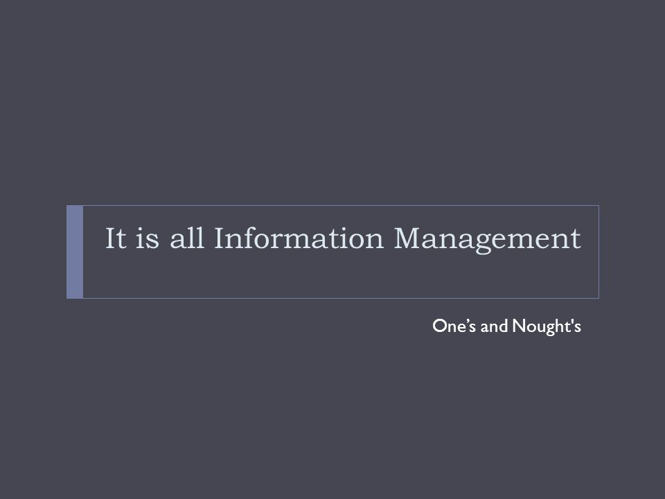 It is all Information Management