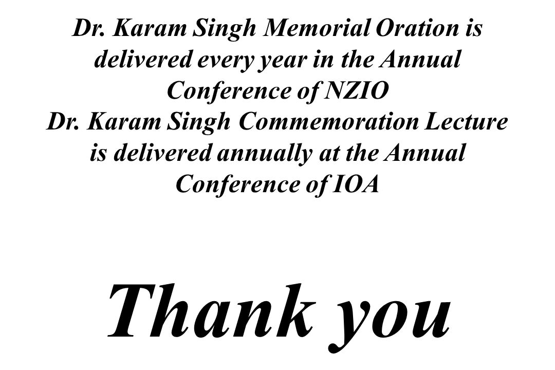 Dr. Karam Singh Memorial Oration is delivered every year in the Annual Conference of NZIO