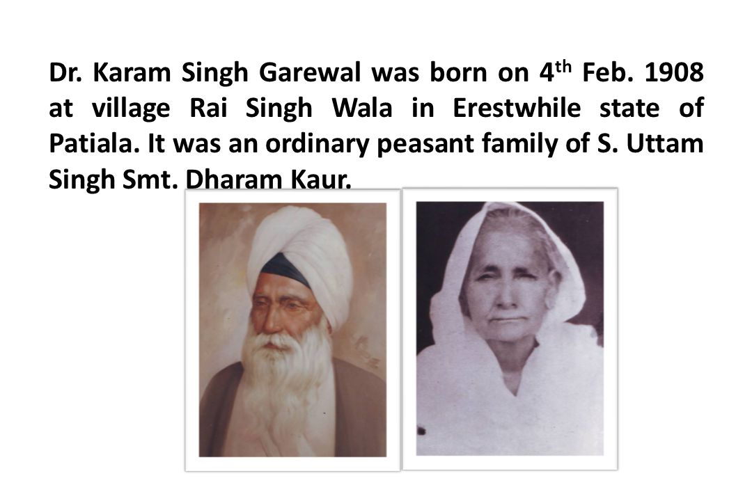 Dr. Karam Singh Garewal was born on 4th Feb