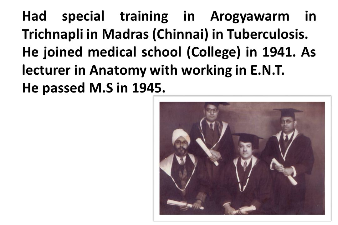 Had special training in Arogyawarm in Trichnapli in Madras (Chinnai) in Tuberculosis.