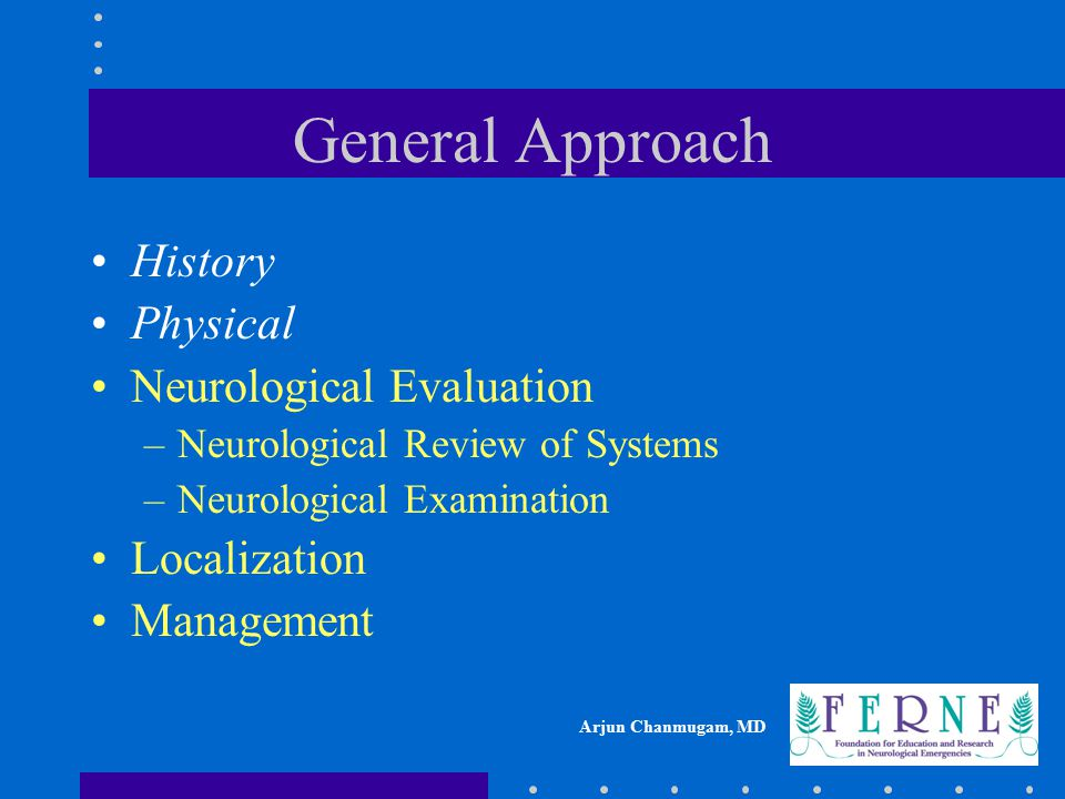 General Approach History Physical Neurological Evaluation Localization
