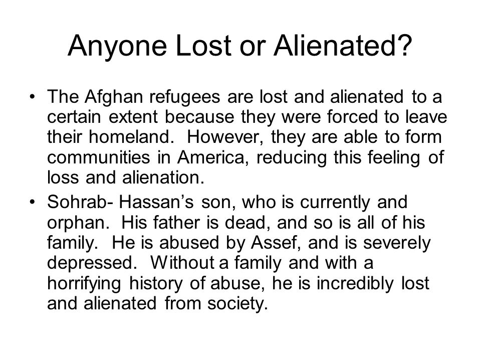 Anyone Lost or Alienated