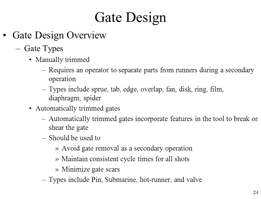 Gate Design Gate Design Overview Gate Types Manually trimmed