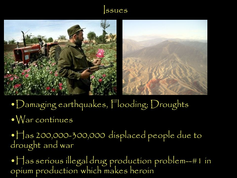 Issues Damaging earthquakes, Flooding; Droughts. War continues. Has 200,000-300,000 displaced people due to drought and war.