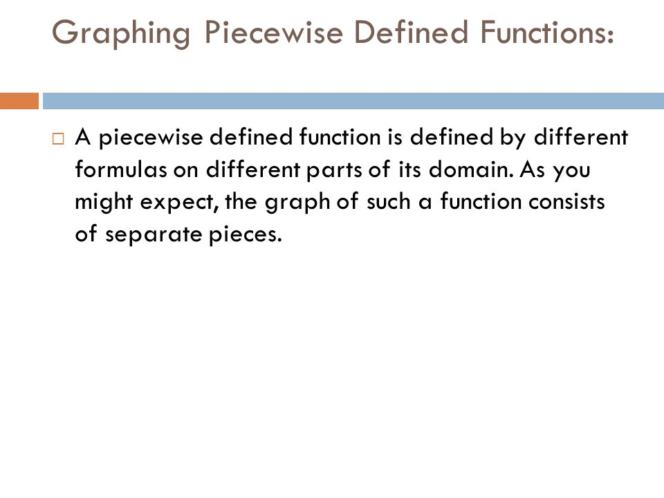 Graphing Piecewise Defined Functions: