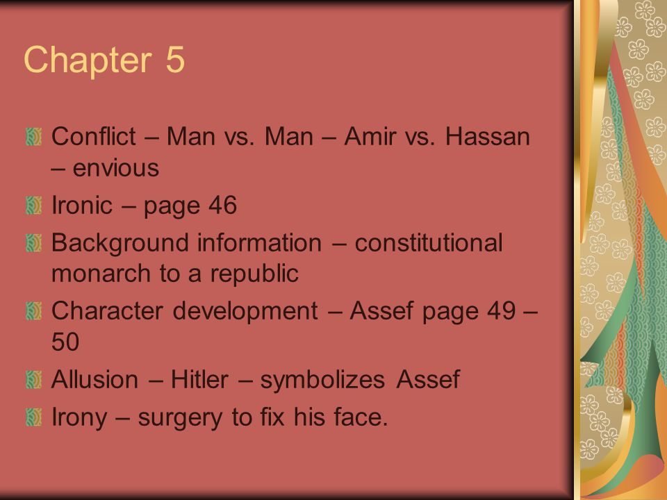 Chapter 5 Conflict – Man vs. Man – Amir vs. Hassan – envious